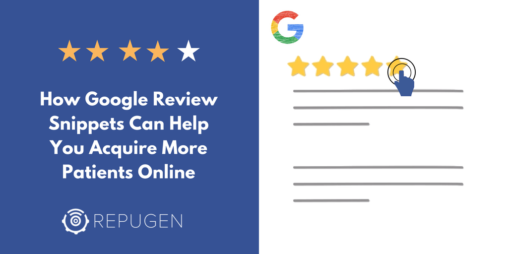How Google Review Snippets Can Help You Acquire More Patients Online