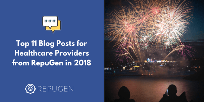 Top 11 Blog Posts for Healthcare Providers from RepuGen in 2018