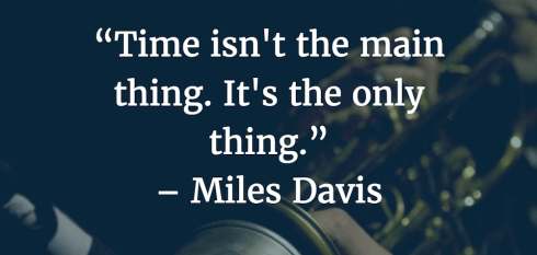 Time management quotes Miles Davis