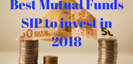 Mutual Funds SIP to invest in 2018