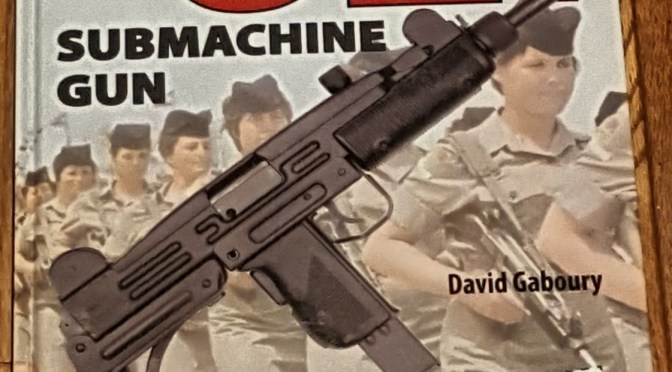 The Best Book on the Israeli Uzi SMG and its Many Variants