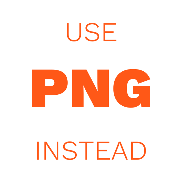 ...USE PNG INSTEAD