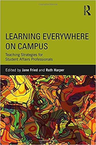 Learning Everywhere on Campus: Teaching Strategies for Student Affairs Professionals