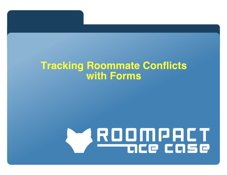 Ace Case - Tracking Roommate Conflicts with Forms