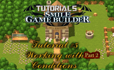 Smile Game Builder Tutorial #5: Working with Conditions (Part 2)