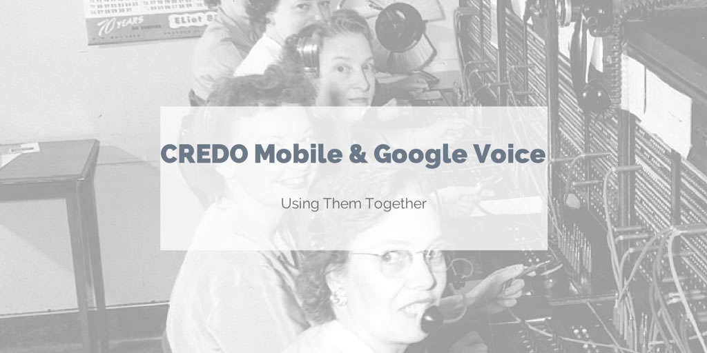 Google Voice with CREDO Mobile