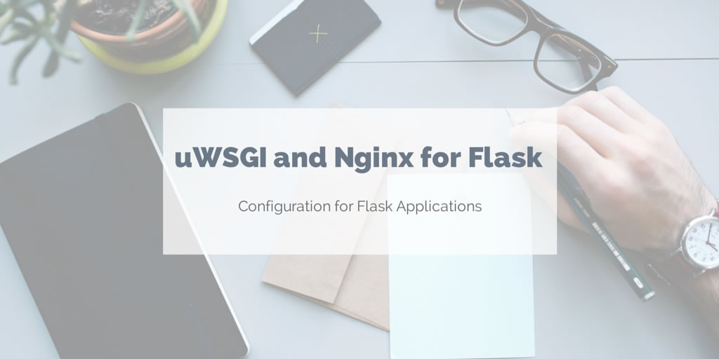 Nginx and uWSGI configuration for Flask app deployment