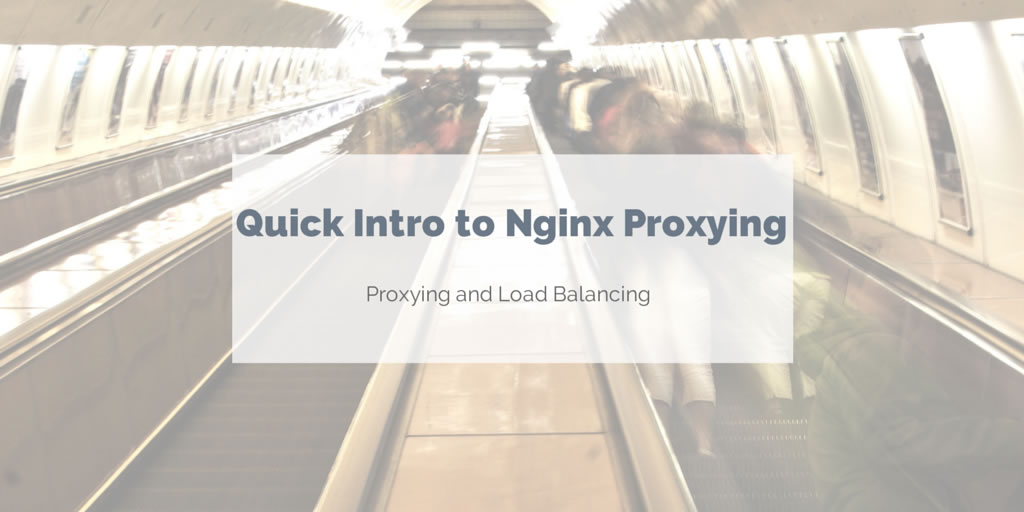 Nginx proxy and load-balancing functionality intro