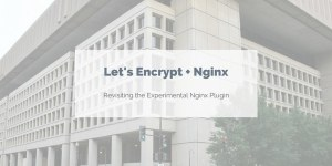 Revisiting the Experimental Nginx Plugin