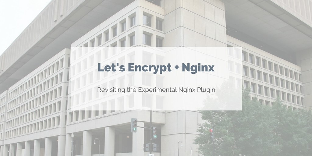 Let's Encrypt + Nginx: Three Months Into Beta