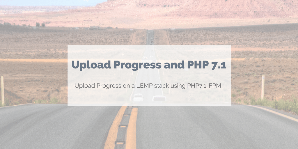 Upload Progress with PHP 7.1 and NGINX
