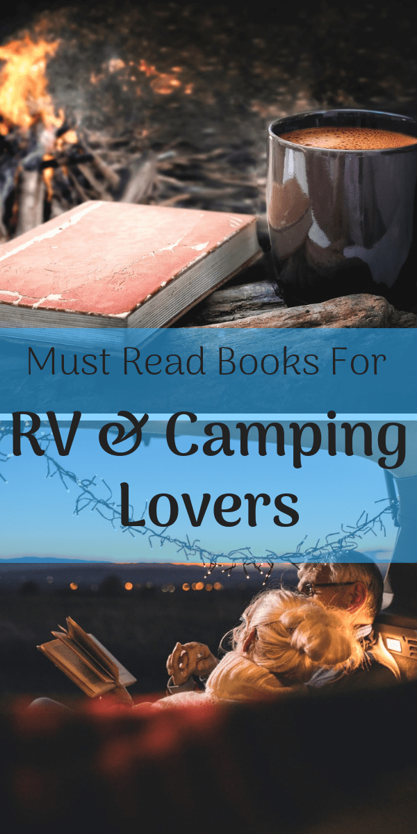 Must read books for RV and Camping lovers! These fiction and non-fiction books are perfect to inspire the RV lifestyle and make you want to get out and go camping!