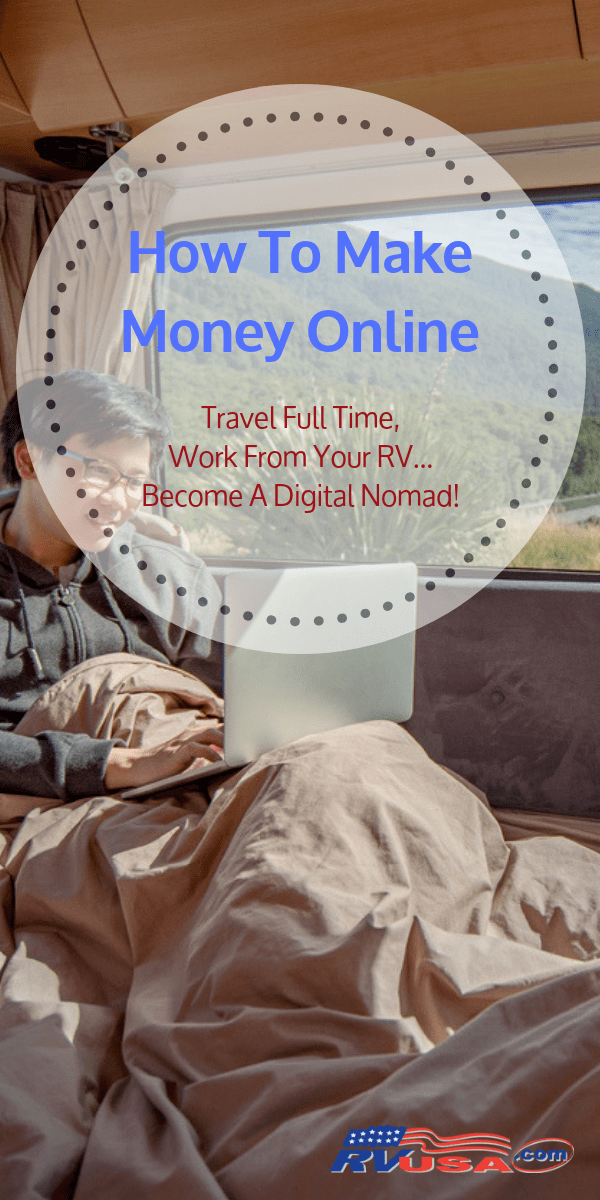 Make money online while living in an RV and traveling full time! Learn to be a digital nomad and make money from the road!