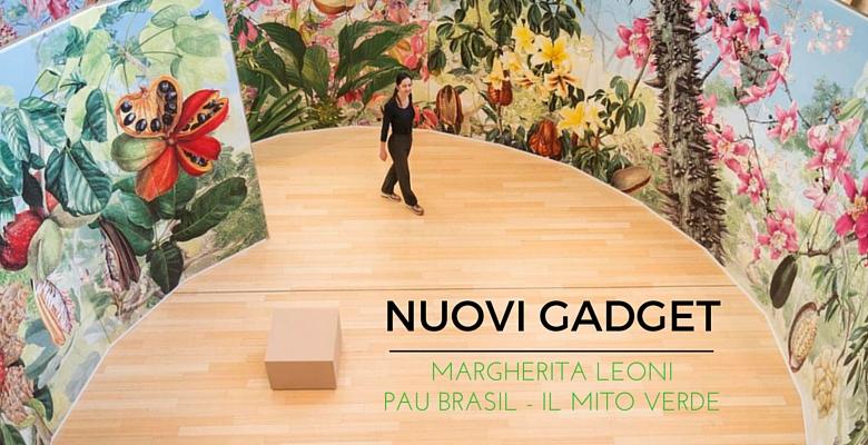 Nuovi gadget per Margherita LeoniPau Brasil - Il mito verde