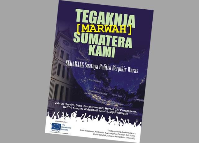 Deklarasi Aktivis Lingkungan Sumatera : Saatnya Politisi Berpikir Waras