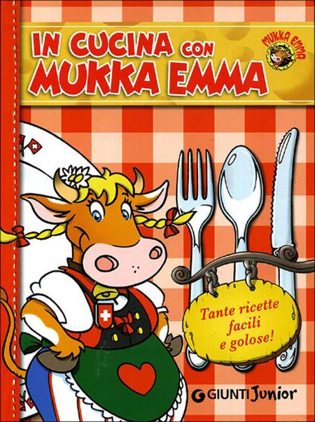 In cucina con Mukka Emma, libro di ricette per ragazzi