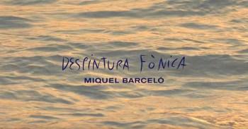 Sansiri presents Miquel Barceló : DESPINTURA FÒNICA