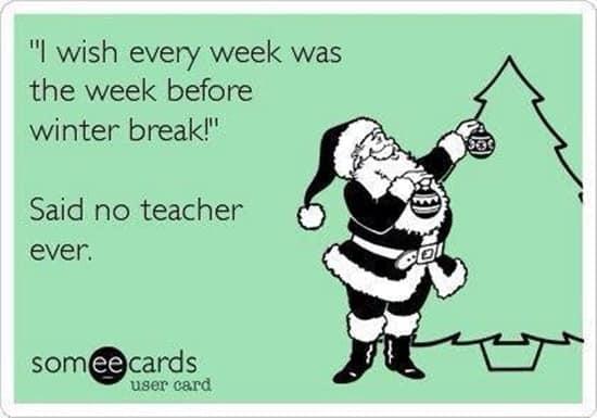 9 Hilarious Winter Break Memes That Every Teacher Will Understand