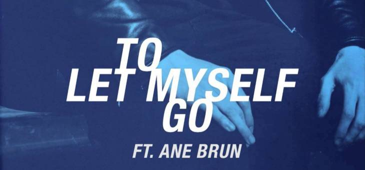 The Avener & Ane Brun – To Let Myself Go