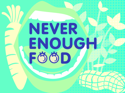 Never Enough Food – Can We Change Our Ways?