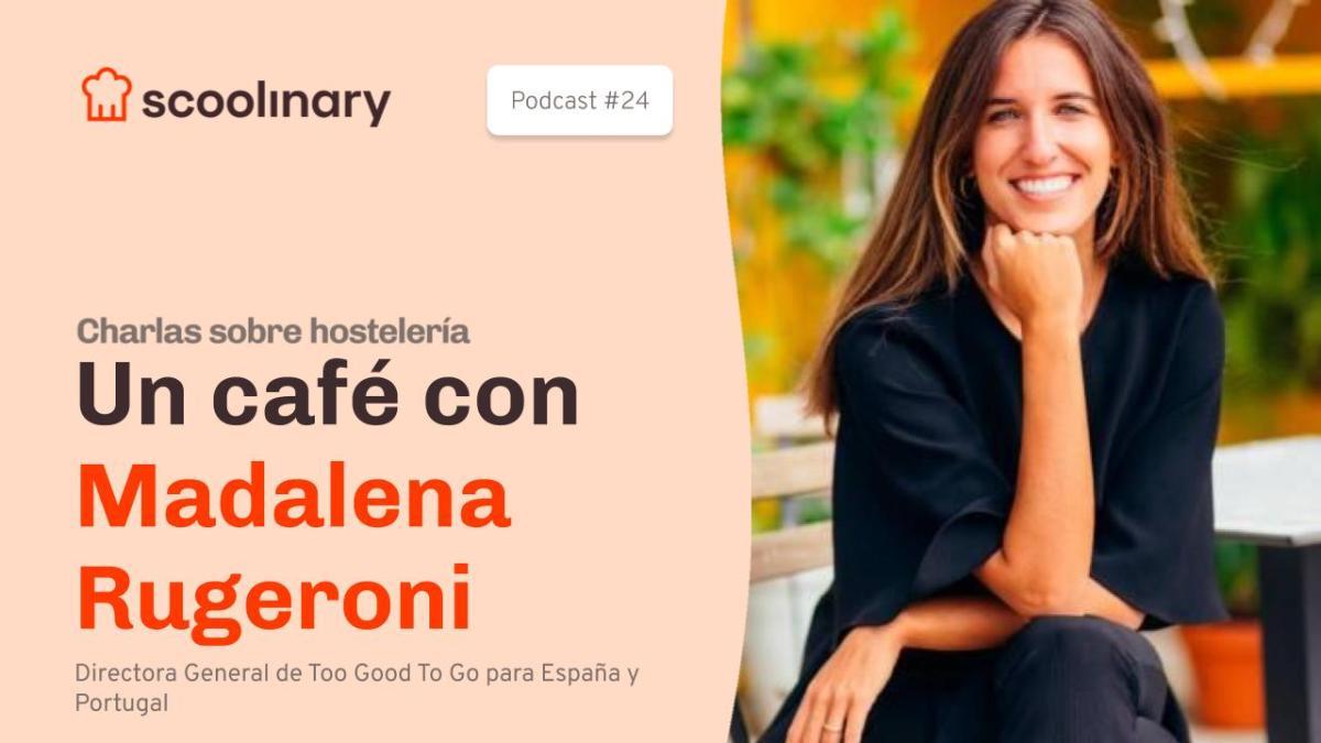 Un café con Madalena Rugeroni,  Directora General de «Too Good To Go»