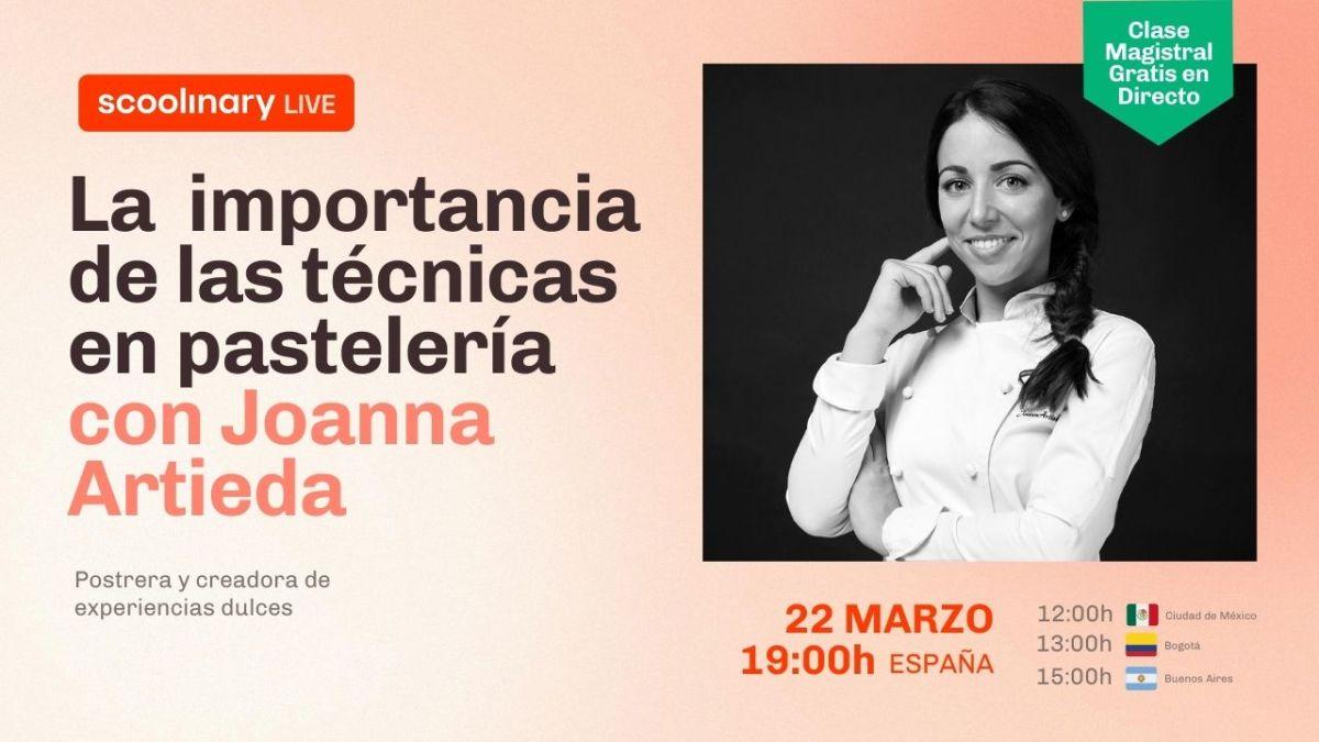 Clase Magistral Gratuita con Joanna Artieda sobre la importancia de las técnicas en pastelería