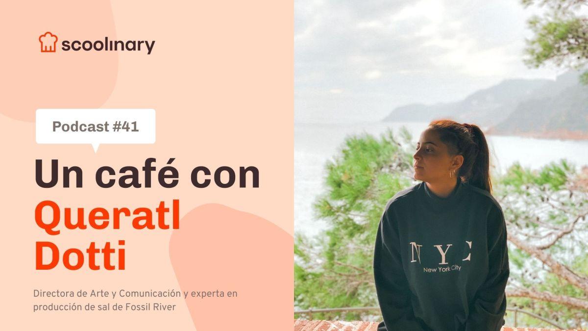 Un café con Queratl Dotti: Manantiales de sabor
