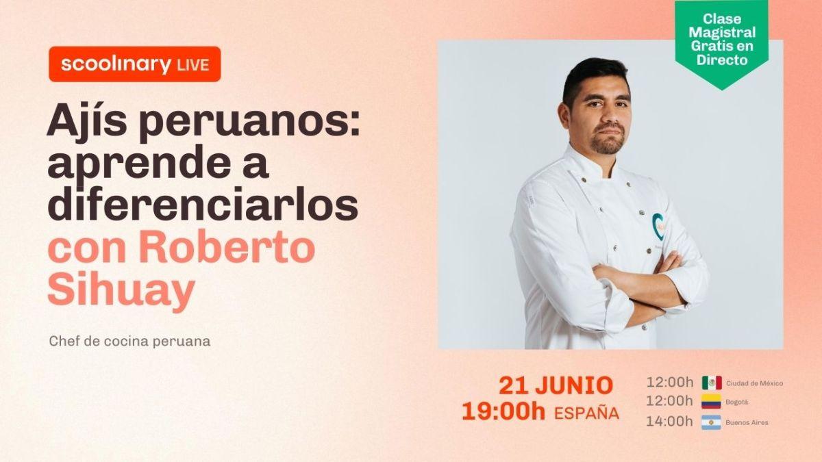 Clase Magistral con Roberto Sihuay. Ajís peruanos: aprende a diferenciarlos