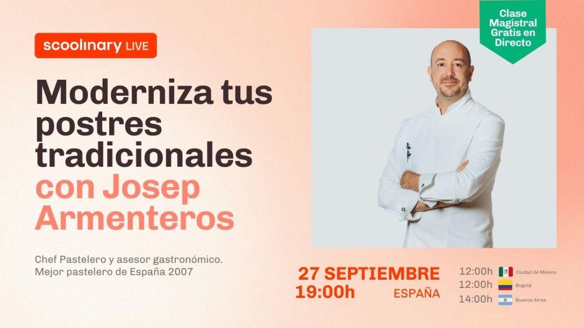 Clase Magistral con Josep Armenteros. Moderniza tus postres tradicionales.