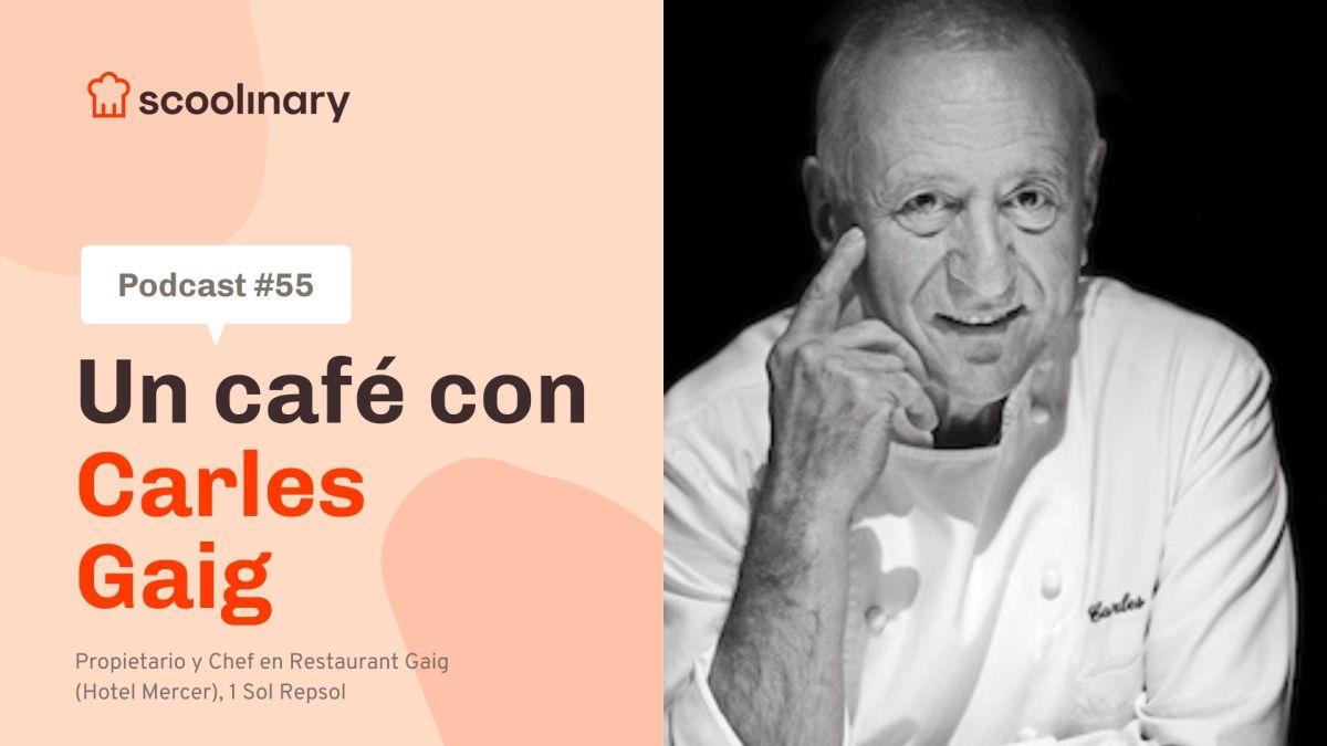 Un café con Scoolinary – Carles Gaig – 52 años tras los fogones, cómo ha cambiado la profesión de cocinero