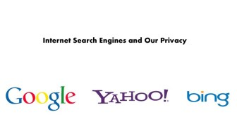 Internet Search Engines and Our Privacy