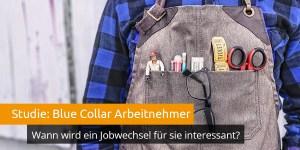 Studie Blue Collar Arbeitnehmer Jobwechsel