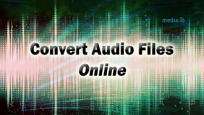 Convert Audio Files Online
