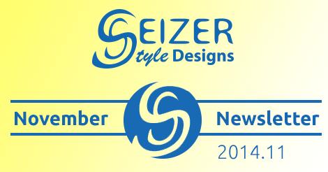 SeizerStyle Designs November 2014 Newsletter