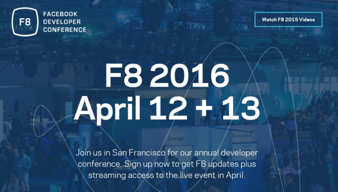 Facebook Developer Conference, F8 2016: April 12 + 13