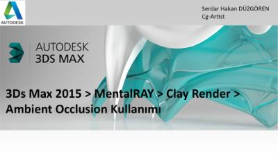 3Ds Max 2015 > MentalRAY > Clay Render > Ambient Occlusion Kullanımı