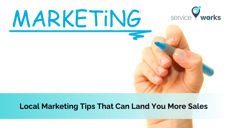 Local Marketing Tips That Can Land You More Sales