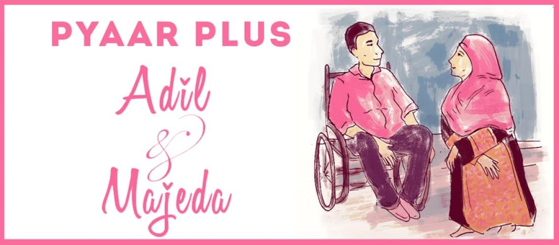 An illustration of a couple - a man on a wheelchair and a woman with a covered head - with the title Pyaar Plus Adil & Majeda.