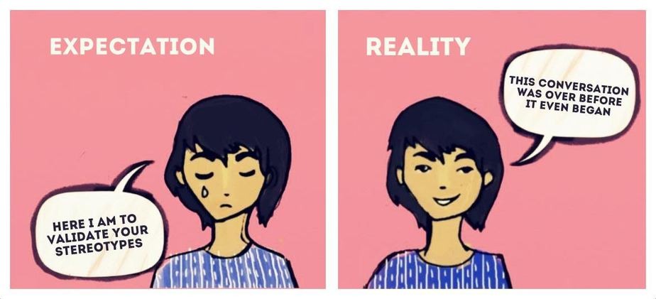 Against a pink background, the left panel says 'Expectation' under which a young person with a solitary tear drop says 'Here I am to validate all your stereotypes' while on the right, under 'Reality' the same young person is slightly smiling, and saying 'This conversation was over before it even began'