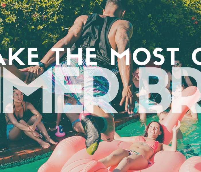 Make the Most out of Summer Break