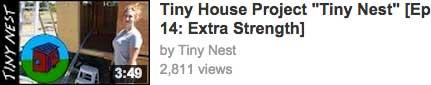 Tiny Nest Construction Videos The Shelter Blog