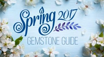 spring 2017 gemstone guide