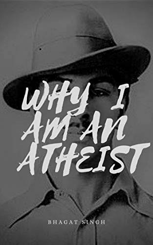 Why am I an Atheist - Bhagat Singh (1907-1931)