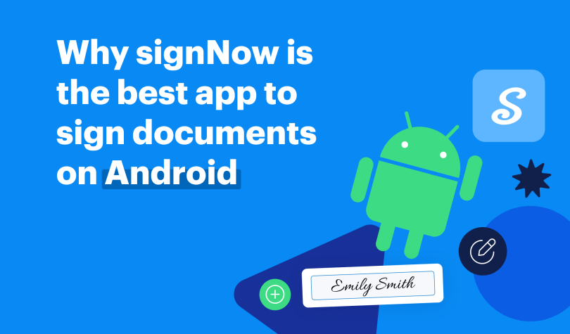 Why signNow is the best app to sign documents on Android