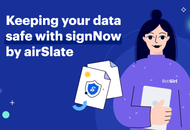 Learn how to keep your data safe and secure with signNow by airSlate