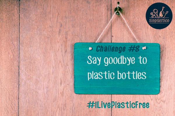 Challenge #8 - Say goodbye to plastic bottles