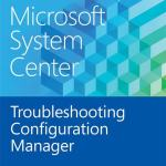 Brezplačna e knjiga Microsoft System Center: Troubleshooting Configuration Manager 2012