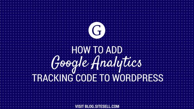 Add Google Analytics Tracking Code to Your WordPress Site
