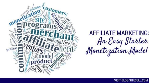 Affiliate Marketing: An Easy Starter Monetization Model