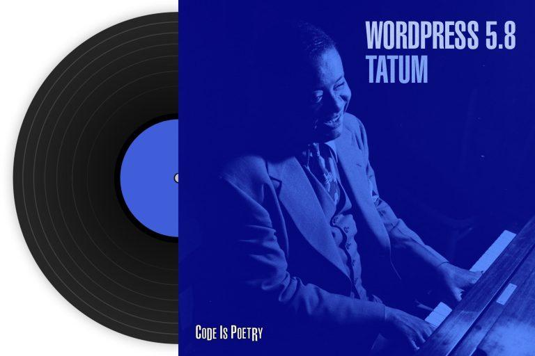 """WordPress 5.8 """"Tatum"""" lanzado con casi 300 nuevas funciones y correcciones"""
